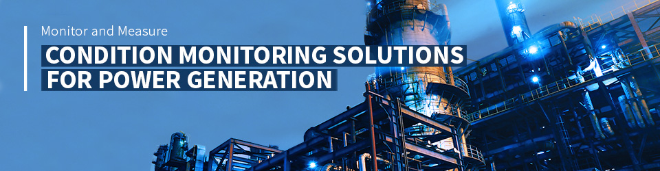Condition Monitoring Solutions for Power Generation